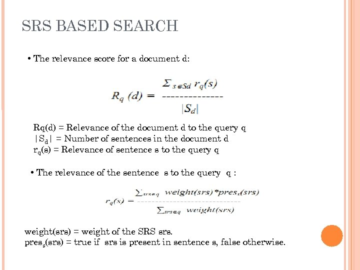 SRS BASED SEARCH • The relevance score for a document d: Rq(d) = Relevance
