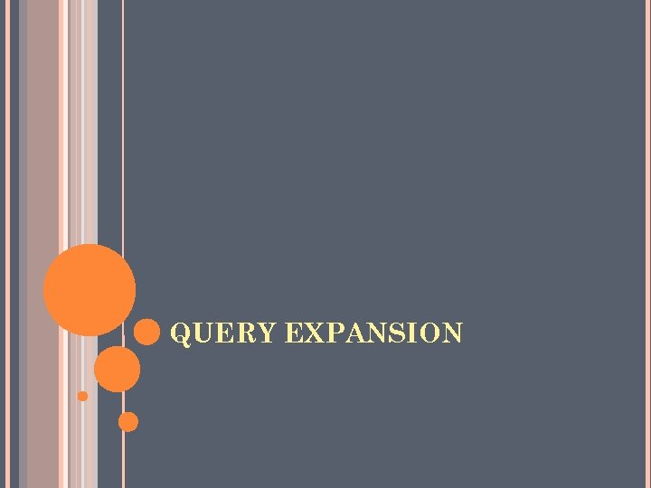 QUERY EXPANSION