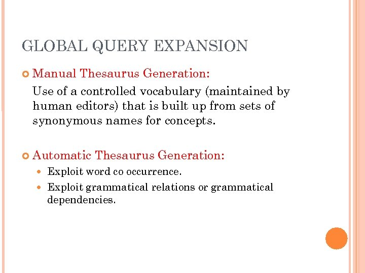 GLOBAL QUERY EXPANSION Manual Thesaurus Generation: Use of a controlled vocabulary (maintained by human