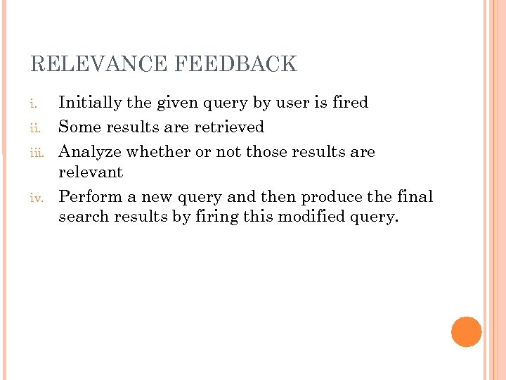 RELEVANCE FEEDBACK i. iii. iv. Initially the given query by user is fired Some