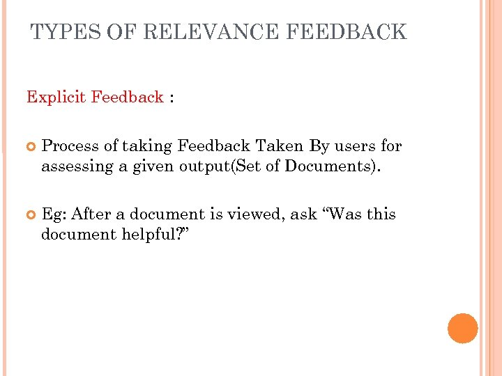 TYPES OF RELEVANCE FEEDBACK Explicit Feedback : Process of taking Feedback Taken By users