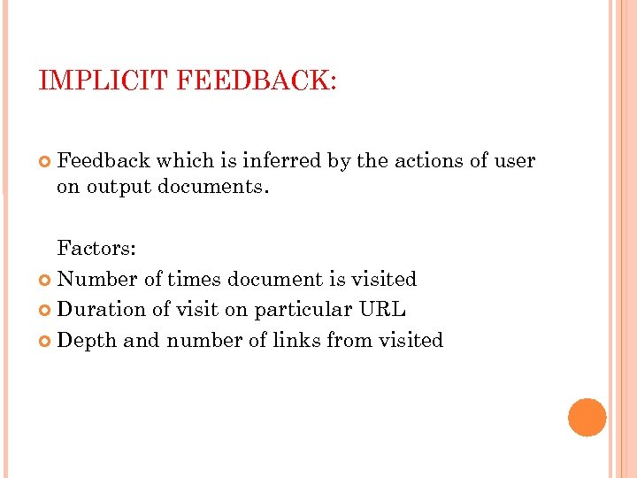 IMPLICIT FEEDBACK: Feedback which is inferred by the actions of user on output documents.