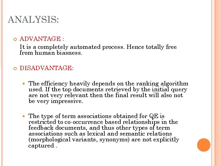 ANALYSIS: ADVANTAGE : It is a completely automated process. Hence totally free from human