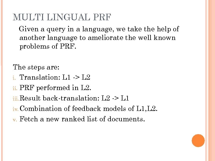 MULTI LINGUAL PRF Given a query in a language, we take the help of