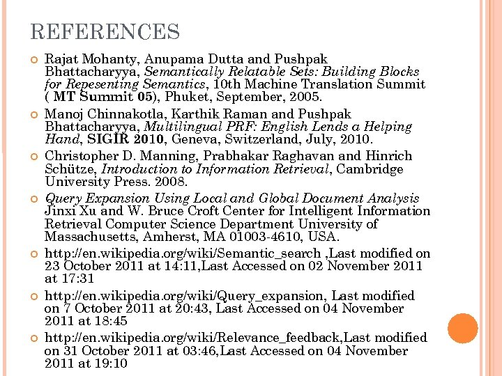 REFERENCES Rajat Mohanty, Anupama Dutta and Pushpak Bhattacharyya, Semantically Relatable Sets: Building Blocks for