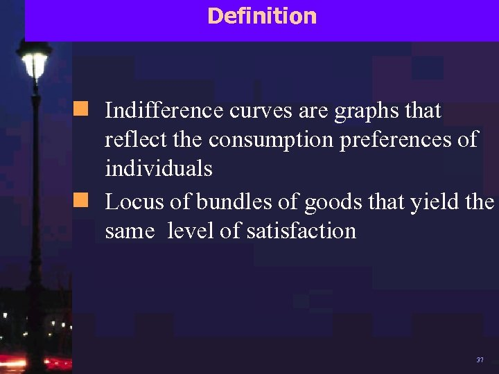 Definition n Indifference curves are graphs that reflect the consumption preferences of individuals n