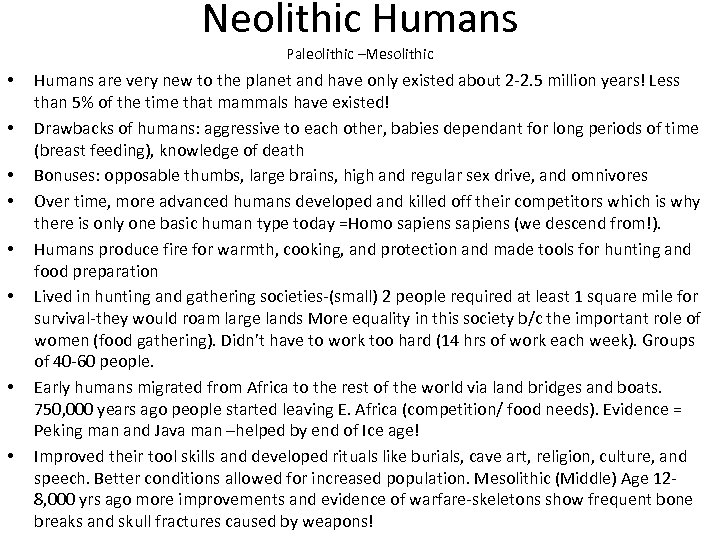 Neolithic Humans Paleolithic –Mesolithic • • Humans are very new to the planet and