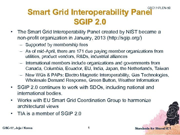 GSC 17 -PLEN-50 Smart Grid Interoperability Panel SGIP 2. 0 • The Smart Grid
