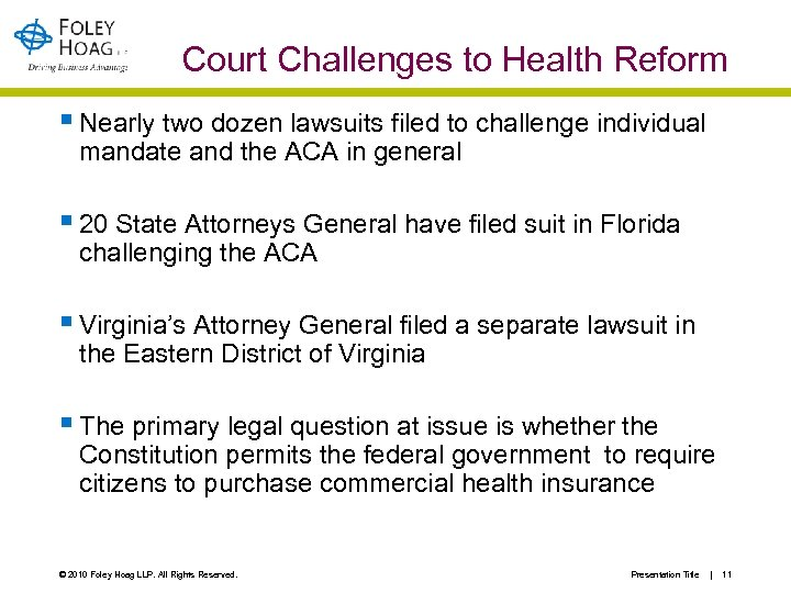 Court Challenges to Health Reform § Nearly two dozen lawsuits filed to challenge individual