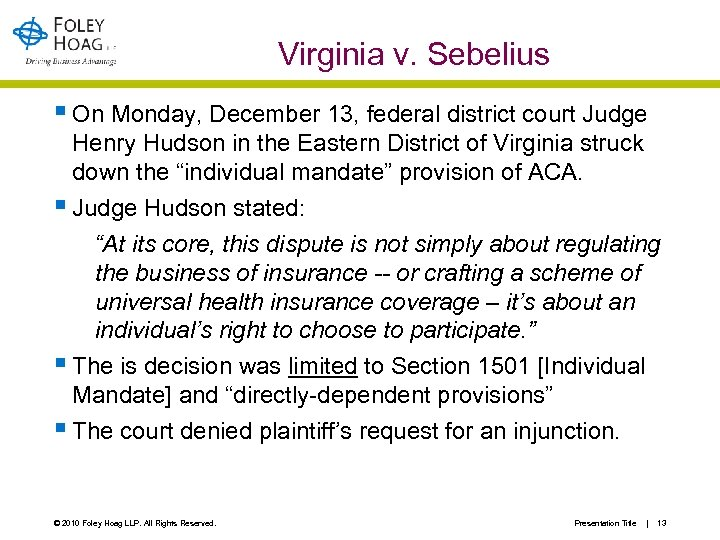 Virginia v. Sebelius § On Monday, December 13, federal district court Judge Henry Hudson