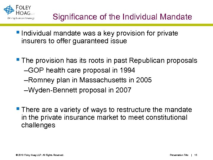 Significance of the Individual Mandate § Individual mandate was a key provision for private