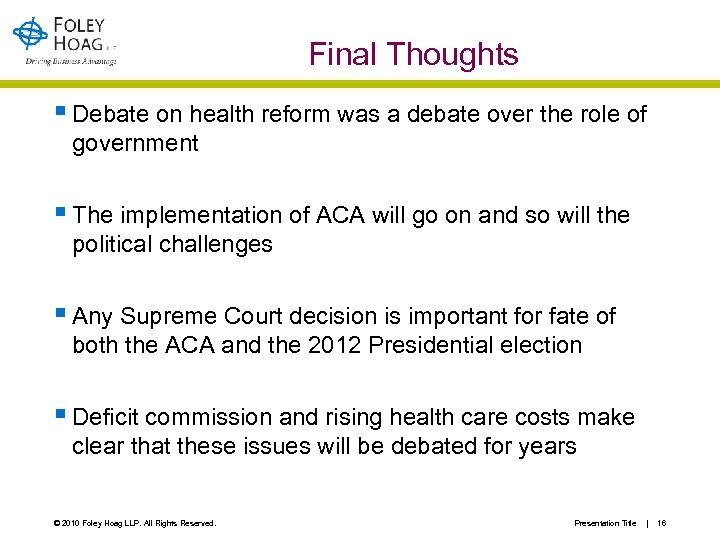 Final Thoughts § Debate on health reform was a debate over the role of