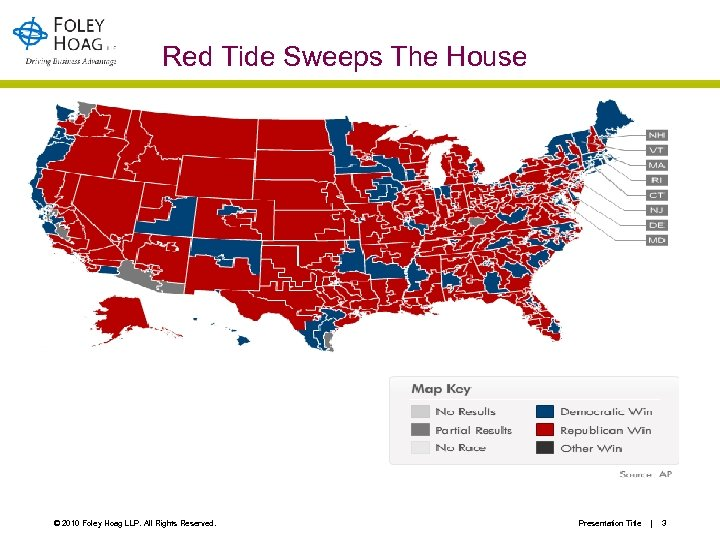 Red Tide Sweeps The House © 2010 Foley Hoag LLP. All Rights Reserved. Presentation