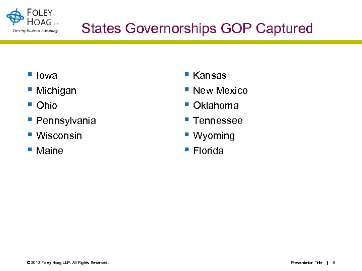 States Governorships GOP Captured § Iowa § Michigan § Ohio § Pennsylvania § Wisconsin
