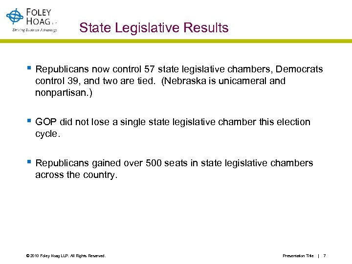 State Legislative Results § Republicans now control 57 state legislative chambers, Democrats control 39,