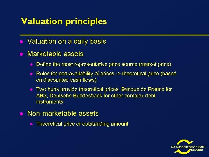 Valuation principles l Valuation on a daily basis l Marketable assets l l Rules