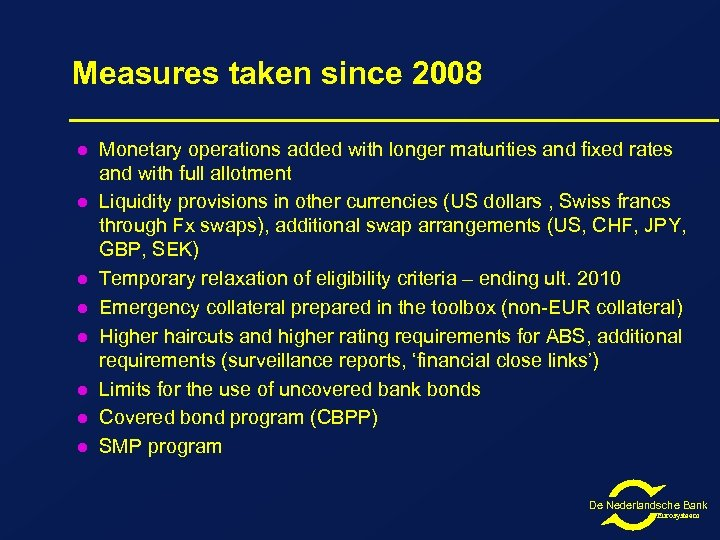 Measures taken since 2008 l l l l Monetary operations added with longer maturities