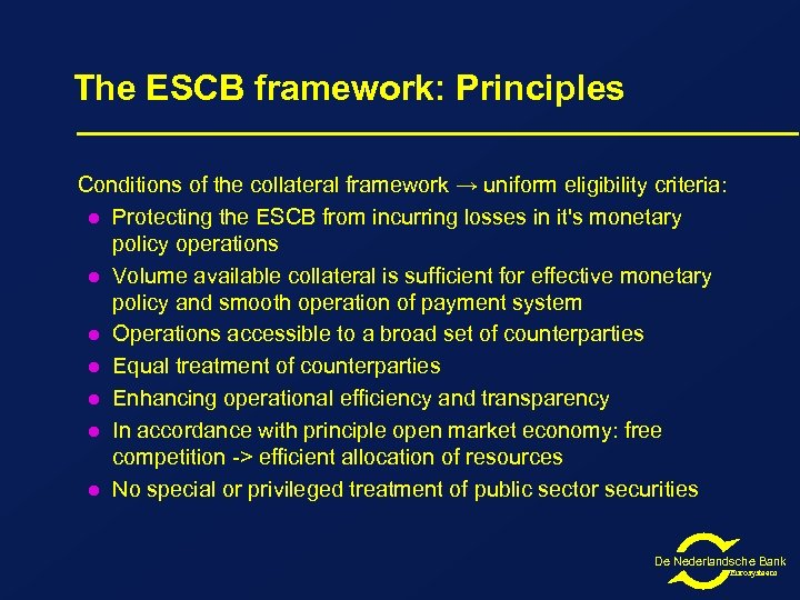 The ESCB framework: Principles Conditions of the collateral framework → uniform eligibility criteria: l