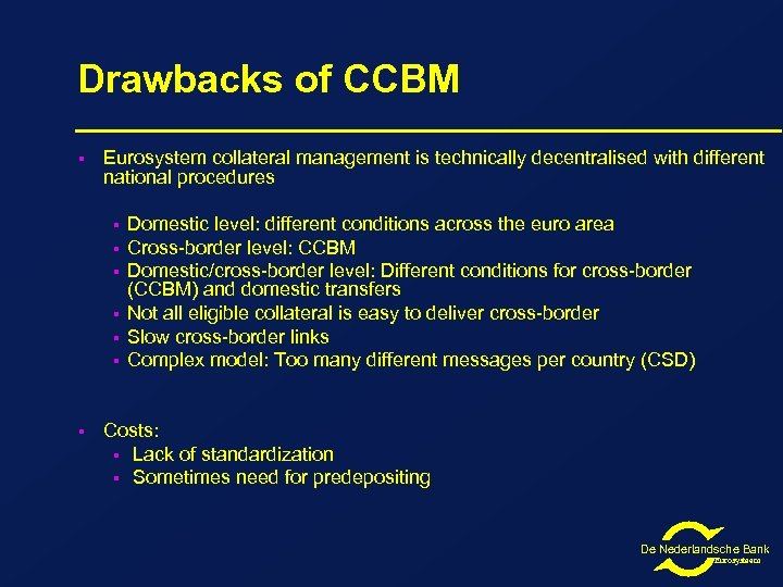 Drawbacks of CCBM § Eurosystem collateral management is technically decentralised with different national procedures