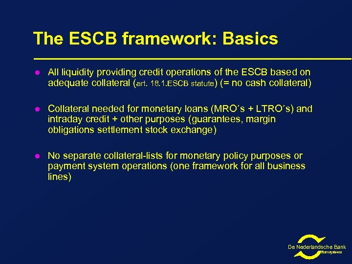 The ESCB framework: Basics l All liquidity providing credit operations of the ESCB based