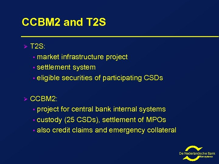 CCBM 2 and T 2 S Ø T 2 S: • market infrastructure project