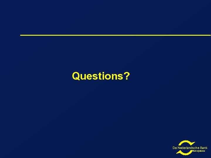 Questions? De Nederlandsche Bank Eurosysteem