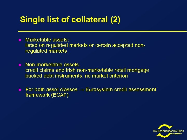 Single list of collateral (2) l Marketable assets: listed on regulated markets or certain