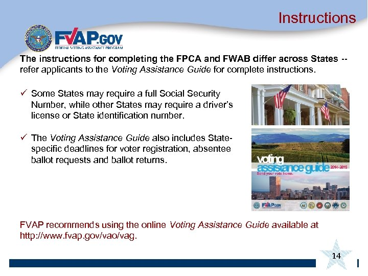 Instructions The instructions for completing the FPCA and FWAB differ across States -refer applicants