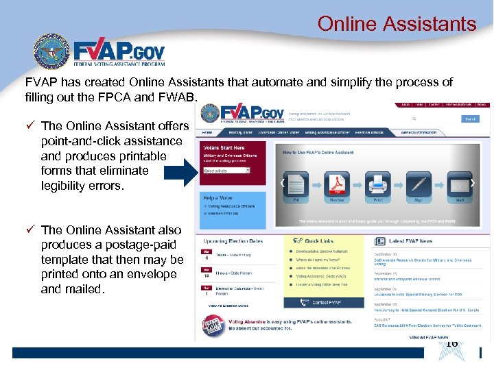 Online Assistants FVAP has created Online Assistants that automate and simplify the process of