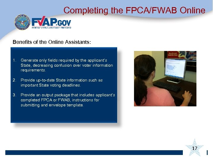 Completing the FPCA/FWAB Online Benefits of the Online Assistants: 1. Generate only fields required
