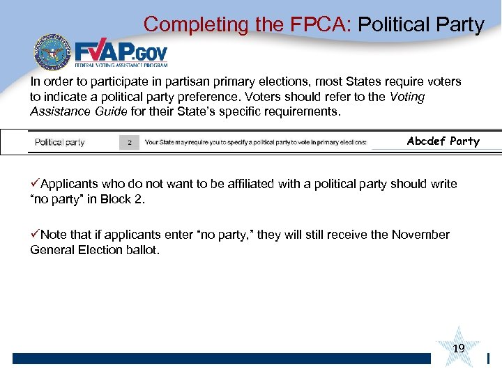 Completing the FPCA: Political Party In order to participate in partisan primary elections, most