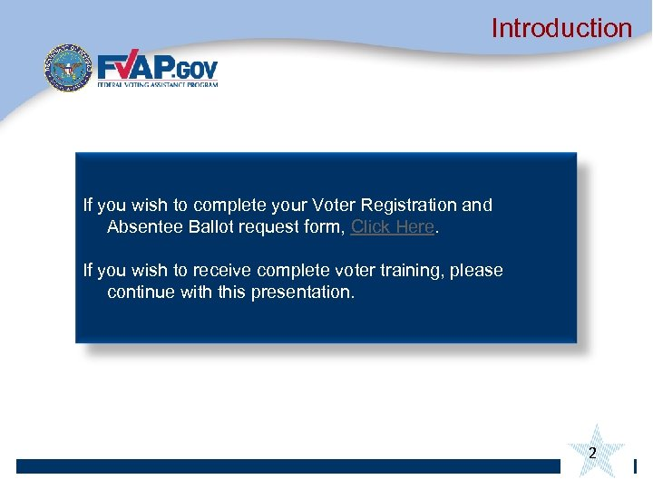 Introduction If you wish to complete your Voter Registration and Absentee Ballot request form,