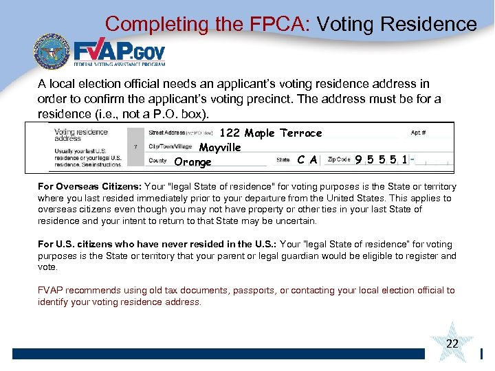 Completing the FPCA: Voting Residence A local election official needs an applicant's voting residence