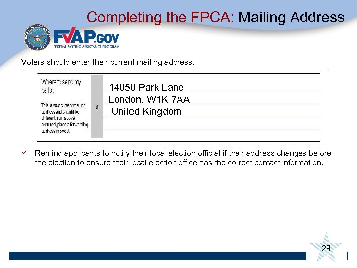 Completing the FPCA: Mailing Address Voters should enter their current mailing address. 14050 Park