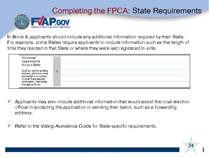 Completing the FPCA: State Requirements In Block 9, applicants should include any additional information