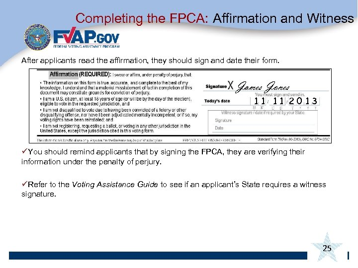 Completing the FPCA: Affirmation and Witness After applicants read the affirmation, they should sign
