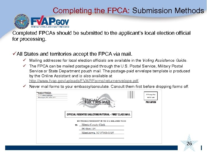 Completing the FPCA: Submission Methods Completed FPCAs should be submitted to the applicant's local