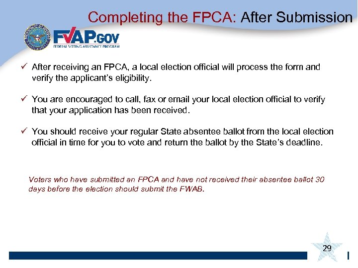 Completing the FPCA: After Submission ü After receiving an FPCA, a local election official