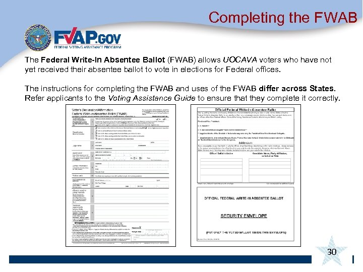 Completing the FWAB The Federal Write-In Absentee Ballot (FWAB) allows UOCAVA voters who have