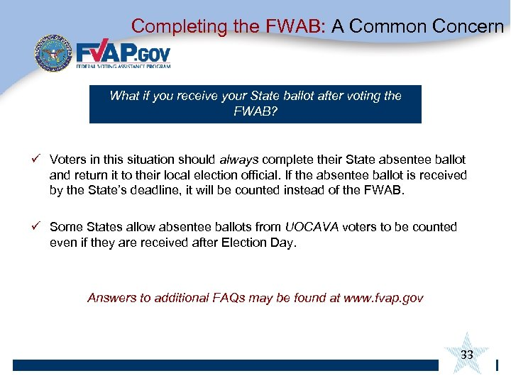 Completing the FWAB: A Common Concern What if you receive your State ballot after