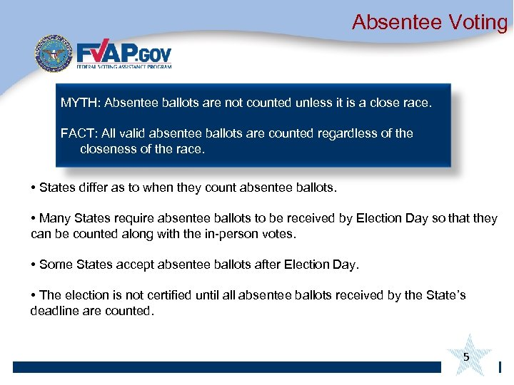 Absentee Voting MYTH: Absentee ballots are not counted unless it is a close race.