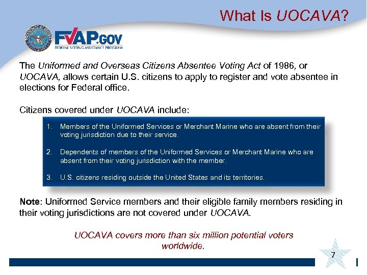 What Is UOCAVA? The Uniformed and Overseas Citizens Absentee Voting Act of 1986, or