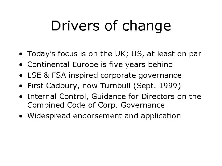 Drivers of change • • • Today's focus is on the UK; US, at