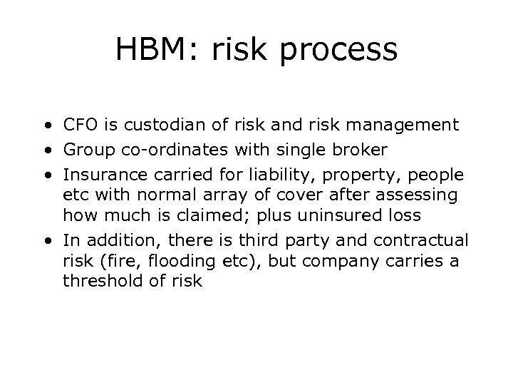 HBM: risk process • CFO is custodian of risk and risk management • Group
