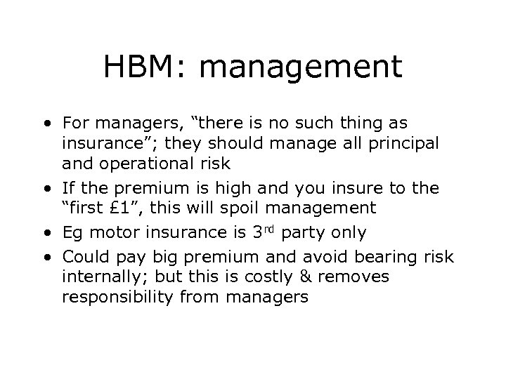 "HBM: management • For managers, ""there is no such thing as insurance""; they should"