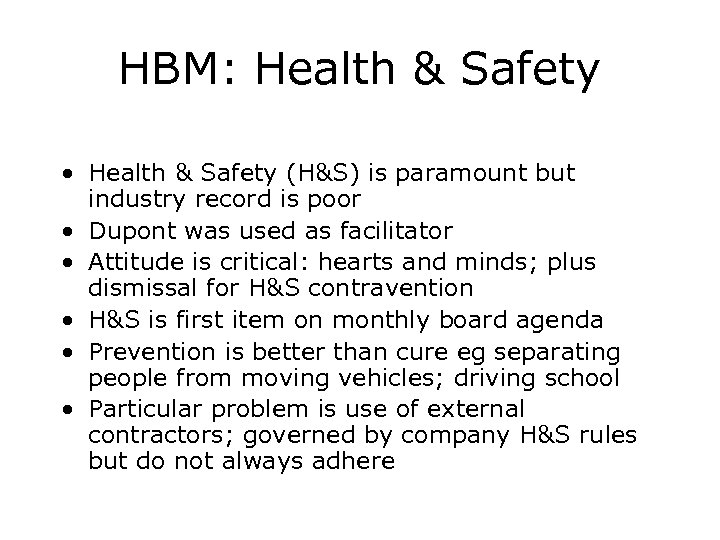 HBM: Health & Safety • Health & Safety (H&S) is paramount but industry record