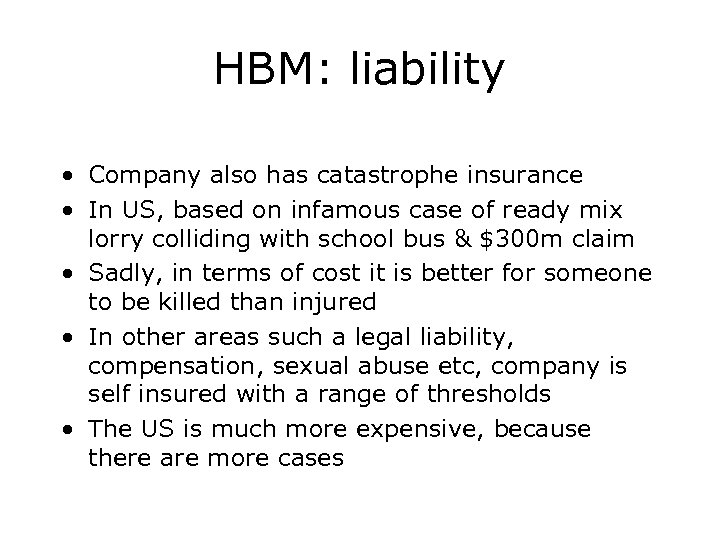 HBM: liability • Company also has catastrophe insurance • In US, based on infamous
