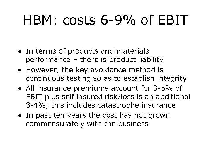 HBM: costs 6 -9% of EBIT • In terms of products and materials performance