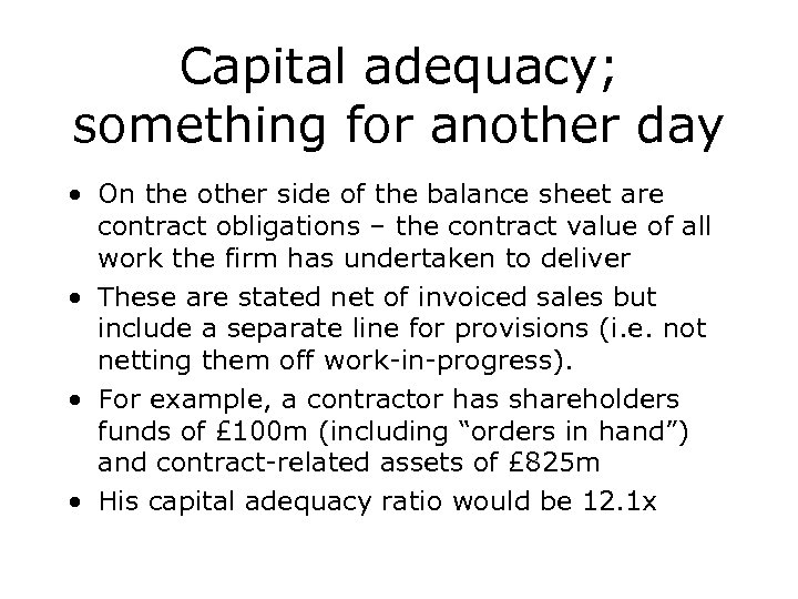 Capital adequacy; something for another day • On the other side of the balance