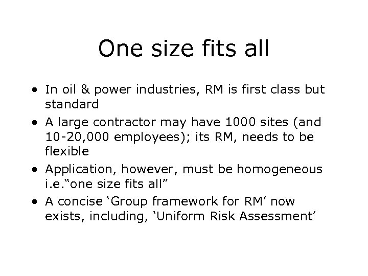 One size fits all • In oil & power industries, RM is first class